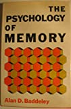 The Psychology of Memory, Alan D. Baddeley, 0465067360
