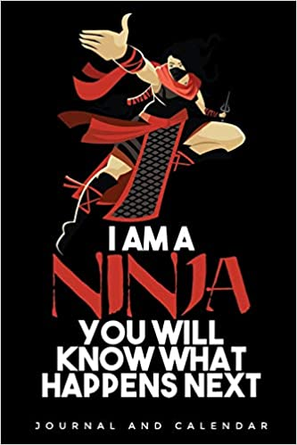 I Am A Ninja You Will Know What Happens Next: Blank Lined ...