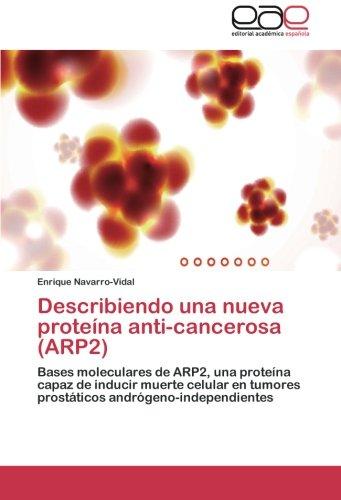 Describiendo Una Nueva Proteina Anti-Cancerosa (Arp2): Amazon ...