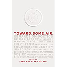 Toward. Some. Air.: Remarks on Poetics