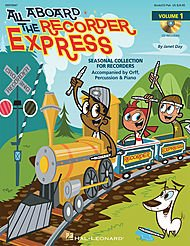Hal Leonard All Aboard The Recorder Express - Seasonal Collection for Recorders, Volume 1 (Book/CD) (Recorder Express Cd)