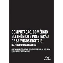 Computação, comércio eletrônico e prestação de serviços Ddgitais: sua tributação pelo ICMS e ISS