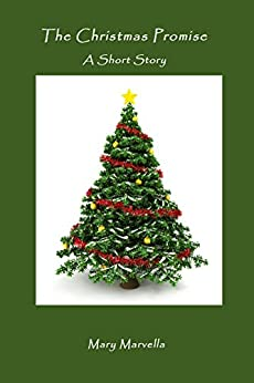 The Christmas Promise,: A Short Story by [Marvella, Mary]