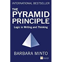 The Pyramid Principle: Logic in Writing and Thinking
