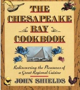 The Chesapeake Bay Cookbook: Rediscovering The Pleasures Of A Great Regional - Chesapeake Bay Seafood
