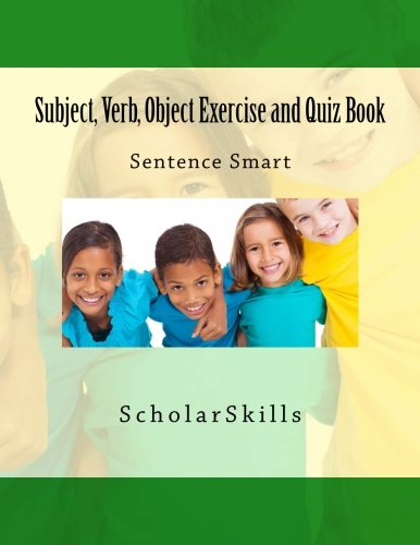 Subject, Verb, Object Exercise and Quiz Book: Sentence Smart pdf