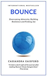 Bounce: Overcoming Adversity, Building Resilience, and Finding Joy