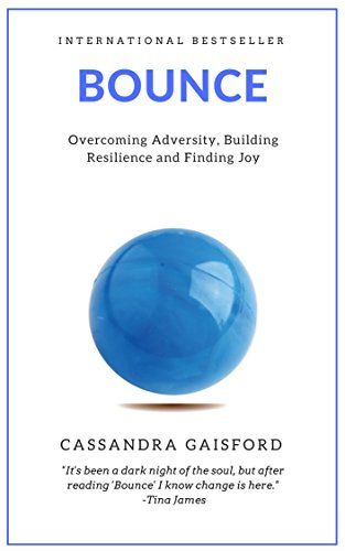 Bounce: Overcoming Adversity, Building Resilience, and Finding Joy (Resilience In The Face Of Adversity Quote)