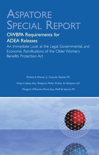 OWBPA Requirements for ADEA Releases: An Immediate Look at the ...