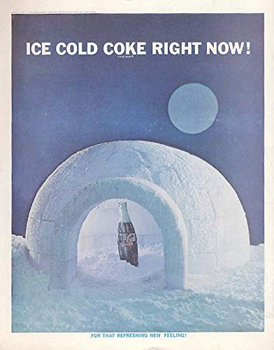 Ice Cold Coke Right Now - Coca-Cola in an igloo ad 1962 SEP