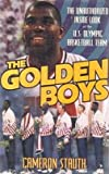 Golden Boys: Unauthorized Inside Look at the U.S. Olympic Basketball Team