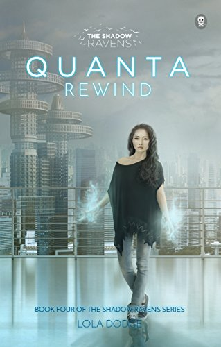 Quanta Rewind (The Shadow Ravens Book 4)
