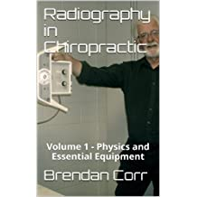 Radiography in Chiropractic Volume 1