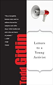 Letters to a Young Activist by Todd Gitlin (2012-07-31) by Basic Books; First Trade Paper Edition edition (2012-07-31)
