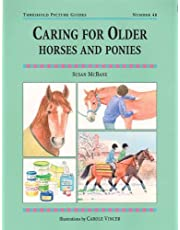 Mcbane, S: Caring for Older Horses and Ponies: Threshold Picture Guide No 48