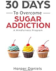 30 Days to Overcome Sugar Addiction
