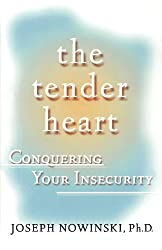 The Tender Heart: Conquering Your Insecurity