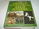 The Horseman's International Book of Reference, Jean Froissard and Lilly P. Froissard, 0091324009