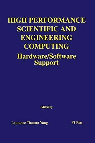 Download High Performance Scientific and Engineering Computing: Hardware/Software Support (The Springer International Series in Engineering and Computer Science) Pdf