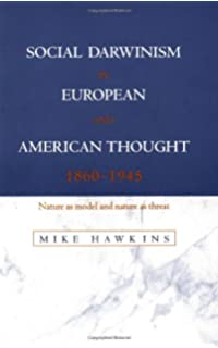 social darwinism science and myth in anglo american social social darwinism in european and american thought 1860 1945 nature as model and