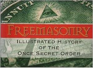 Freemasonry: Illustrated History of the Once Secret Order, Driver, Jack M.