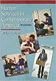 Human Services in Contemporary America, Schmolling, Paul, Jr. and Youkeles, Merrill, 0534195849