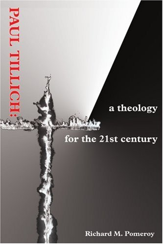Paul Tillich: a theology for the 21st century
