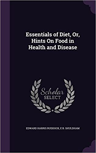 Essentials of Diet, Or, Hints On Food in Health and Disease