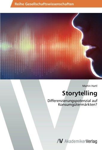 Storytelling: Differenzierungspotenzial auf Konsumgütermärkten?