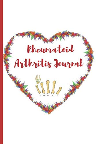 Rheumatoid Arthritis Journal: Notebook To Write in for Men or Women. Notebook for Pain Management.