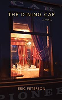 The Dining Car by [Peterson, Eric]