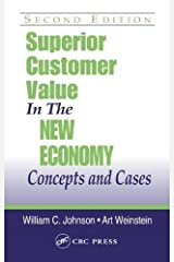 Superior Customer Value in the New Economy: Concepts and Cases, Second Edition by Art Weinstein (2004-05-27) Hardcover