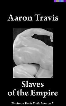 Slaves of the Empire (The Aaron Travis Erotic Library Book 7) (English Edition) de [Travis, Aaron]