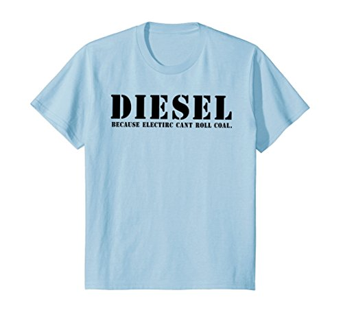 Kids Diesel Because Electric Can't Roll Coal T-Shirt 10 Baby (Diesel Baby Girl)