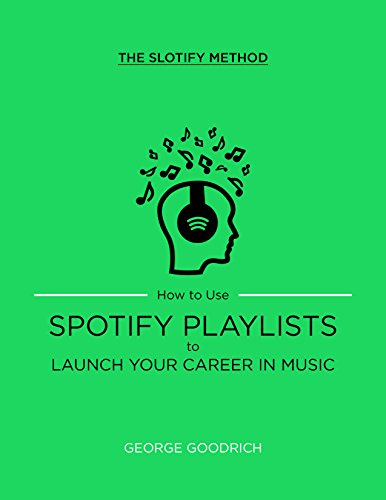 slotify-method-how-to-use-spotify-playlists-to-launch-your-career-in-music-1