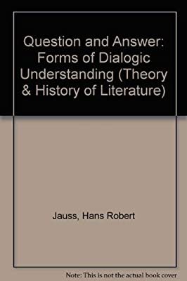 Question and Answer: Forms of Dialogic Understanding (Theory