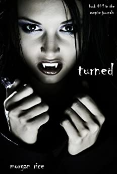 Turned (Book #1 in the Vampire Journals) by [Rice, Morgan]