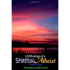 Learn more about the book, [A]Musings of a Spiritual Atheist