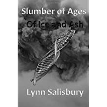 Slumber of Ages: Of Ice and Ash (Volume 1)