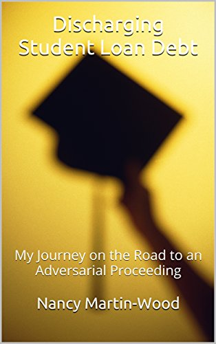 Discharging Student Loan Debt: My Journey on the Road to an Adversarial Proceeding