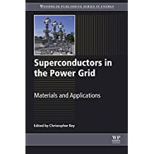 Superconductors in the Power Grid: Materials and Applications (Woodhead Publishing Series in Energy)