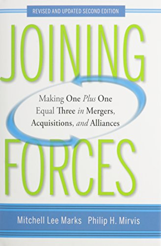 Joining Forces: Making One Plus One Equal Three in Mergers, Acquisitions, and Alliances, Revised and Updated with Deals from Hell Set (One Plus One Plus One Equals One)