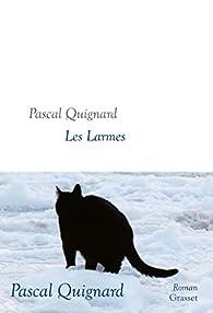 Les larmes par Pascal Quignard