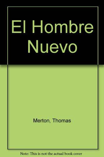 El Hombre Nuevo (Spanish Edition) - Thomas Merton
