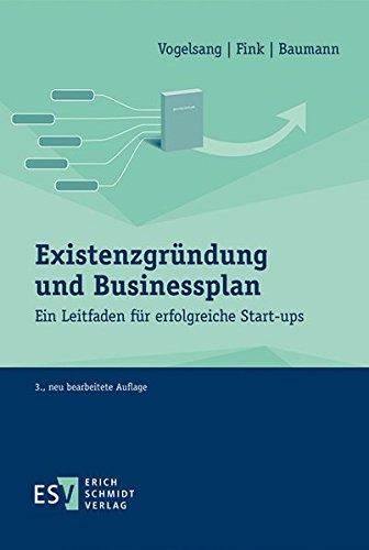 Existenzgründung und Businessplan: Ein Leitfaden für erfolgreiche Start-ups Taschenbuch – 20. März 2015 Eva Vogelsang Prof. Dr. Christian Fink Matthias Baumann 3503158790