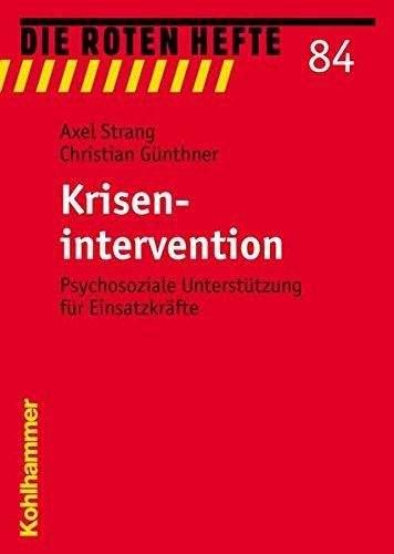 Krisenintervention: Psychosoziale Unterstützung für Einsatzkräfte (Die Roten Hefte, Band 84)