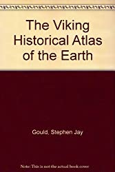 The Viking Historical Atlas of the Earth by Stephen Jay Gould (1995-11-02)