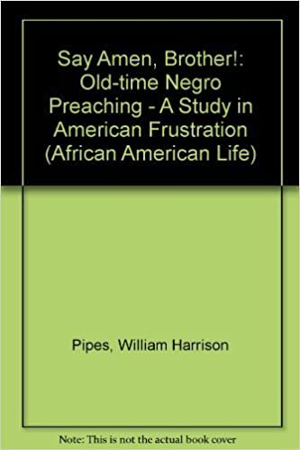 Book Say Amen, Brother! Old-Time Negro Preaching - A Study in American Frustration (African American Life) by William H. Pipes (1992)
