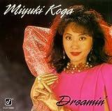 Dreamin by Miyuki Koga