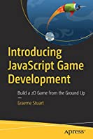 Introducing JavaScript Game Development: Build a 2D Game from the Ground Up Front Cover